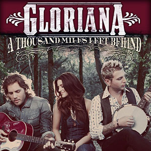 Gloriana � A Thousand Miles Left Behind